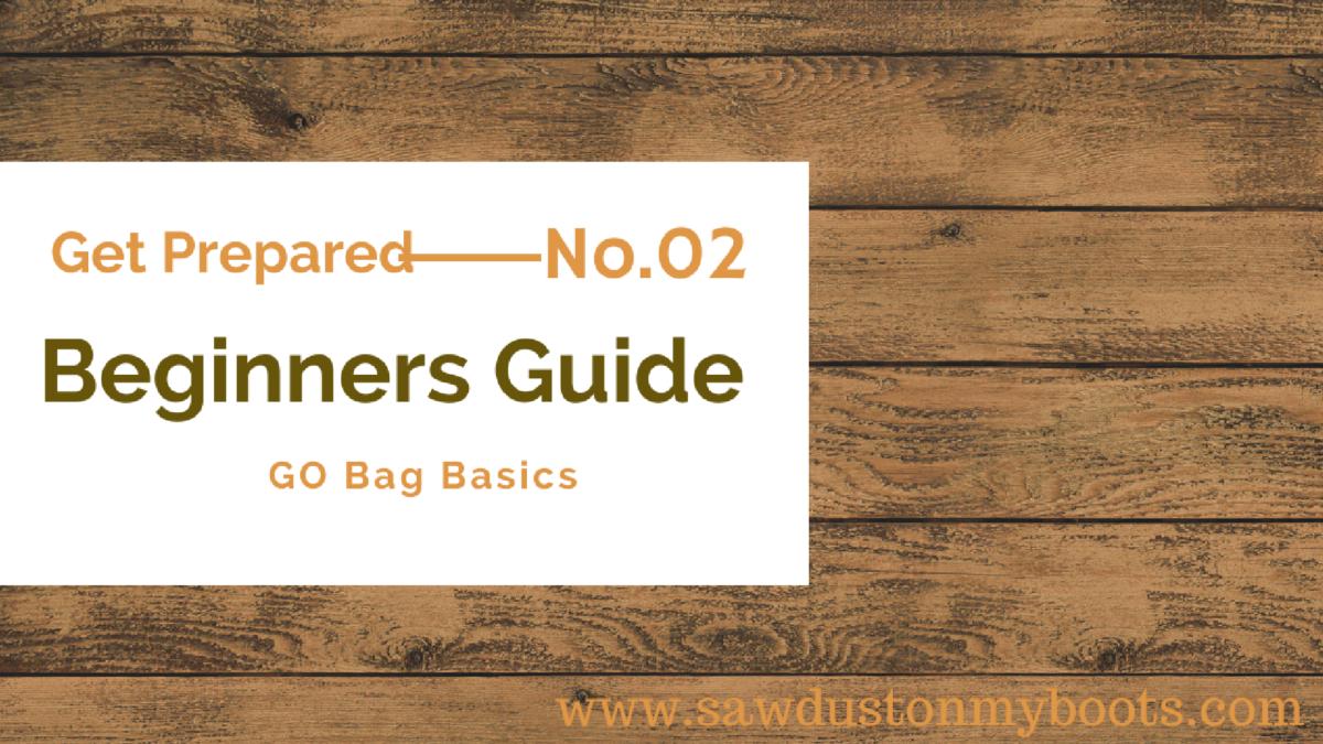 Beginner Preparedness Vol2: GO Bag Basics