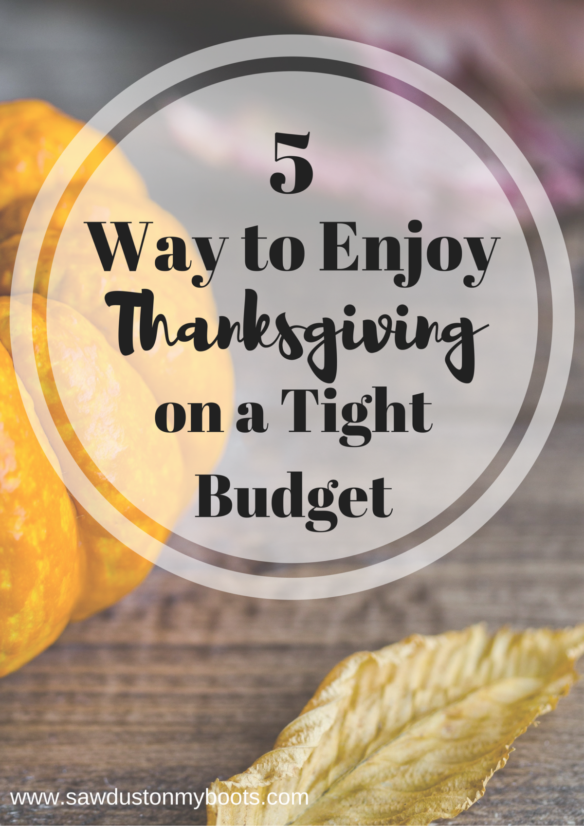 5 Ways to Enjoy Thanksgiving on a Tight Budget