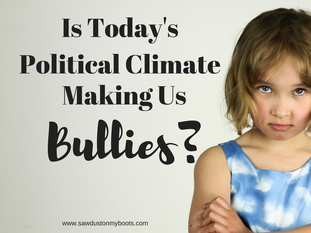 Is Today's Political Climate Making Us Bullies?