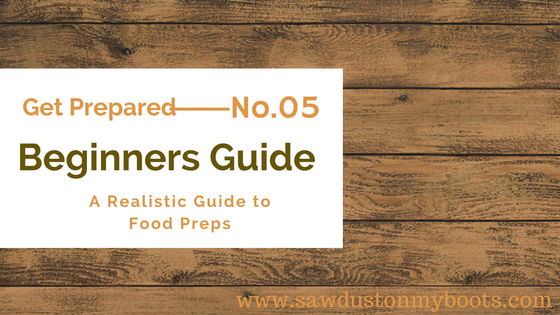 Beginner Preparedness Vol 5: A Realistic Guide to Food Preps